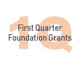 A thank you to the foundations who contributed first quarter